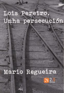 Lois Pereiro, unha persecución