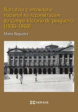 Narrativa e imaxinario nacional na reconstrución do campo literario de posguerra (1936-1966)